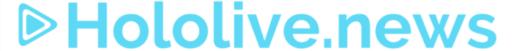 Hololive.news 【ホロライブニュース】
