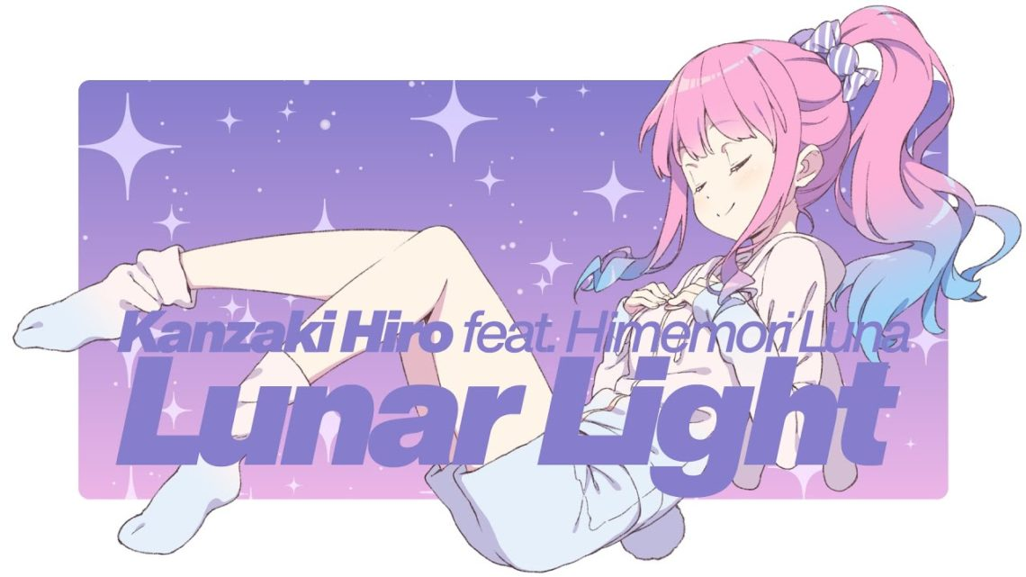 Kanzaki Hiro feat. Himemori Luna – Lunar Light