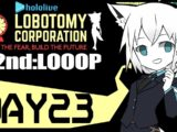 fubuki17 【DAY23】HOLOLIVE_ Lobotomy Corporation/2Looop【白上フブキ/ホロライブ】