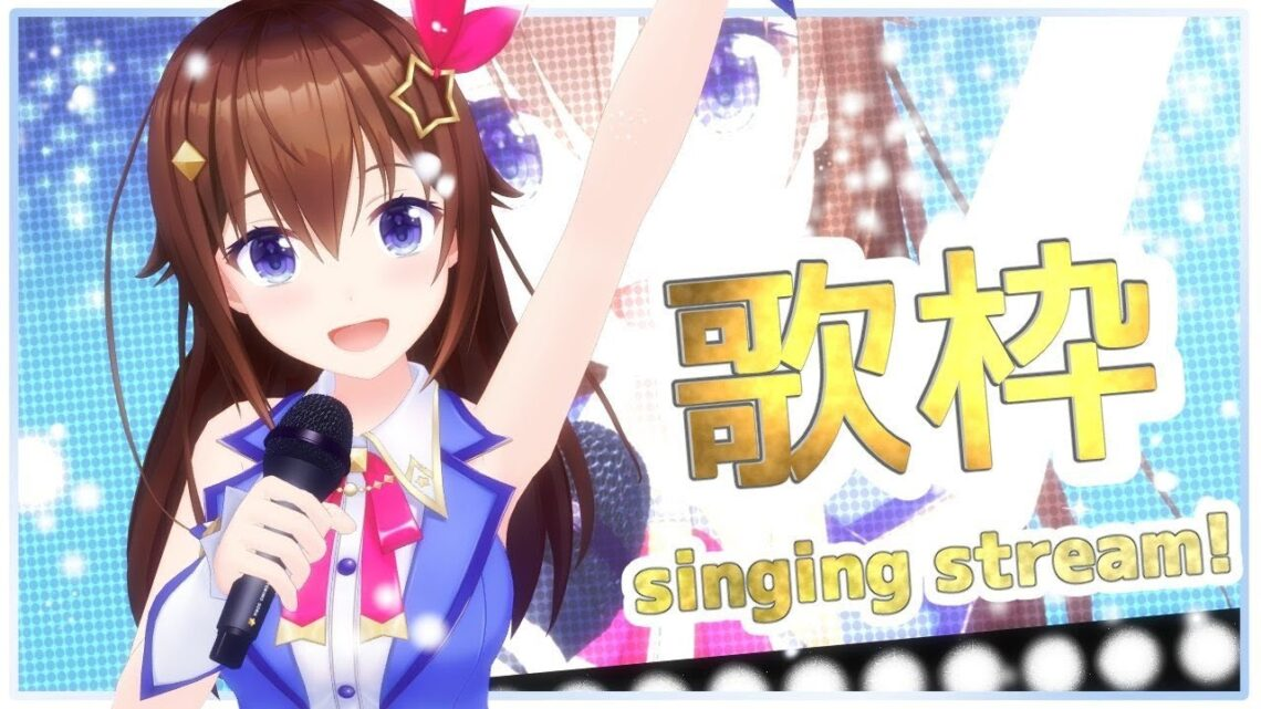 【歌枠】5月はお歌がんばるぞ!!~sing stream~【#ときのそら生放送】